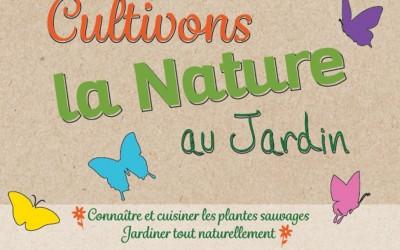 Samedi 10 juin : Cultivons la Nature au Jardin